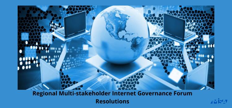 Regional Multi-stakeholder Internet Governance Forum Resolutions